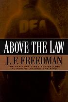 Above the law : a novel