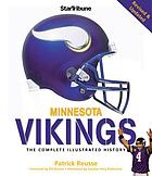 Minnesota Vikings : the complete illustrated history