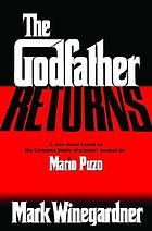 The godfather returns : the saga of the family Corleone