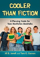 Cooler than fiction : a planning guide for teen nonfiction booktalks
