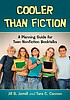 Cooler than fiction : a planning guide for teen... by  Jill S Jarrell