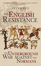 The English resistance : the underground war against the Normans