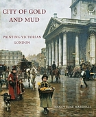 City of gold and mud : painting Victorian London