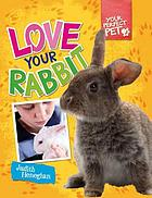 Love your rabbit
