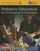 Pediatric education for prehospital professionals.