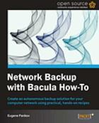Network backup with Bacula how-to : create and autonomous backup solution for your computer network using practical, hands-on recipes