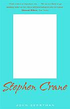 Stephen Crane : a critical biography