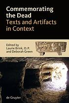 Commemorating the dead : texts and artifacts in context : studies of Roman, Jewish, and Christian burials