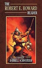 The Robert E. Howard reader.
