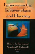 Cybersecurity, cyberanalysis, and warning