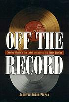 Off the record : country music's top label executives tell their stories