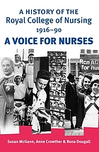 A history of the Royal College of Nursing 1916-1990 : a voice for nurses