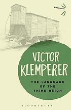 Language of the Third Reich : LTI : Lingua Tertii Imperii