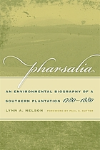 Pharsalia : an environmental biography of a southern plantation, 1780-1880