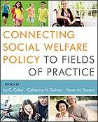 Connecting social welfare policy to fields of practice