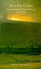 Hua hu jing : the unknown teachings of Lao Tzu