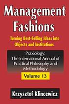 Management fashions : turning bestselling ideas into objects and institutions
