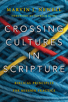 Crossing cultures in scripture : biblical principles for mission practice