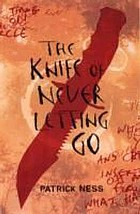 The knife of never letting go. bk. 1, Chaos walking
