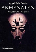 Akhenten : Egypt's false prophet
