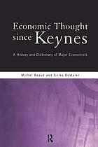 Economic thought since Keynes : a history and dictionary of major economists