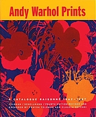 Andy Warhol prints : a catalogue raisonné : 1962-1987