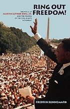 Ring out freedom! : the voice of Martin Luther King, Jr. and the making of the civil rights movement