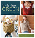 Knitting green : conversations and planet-friendly projects
