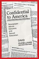 Confidential to America : newspaper advice columns and sexual education