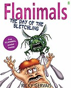 Flanimals : the day of the Bletchling
