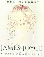 James Joyce : a passionate exile