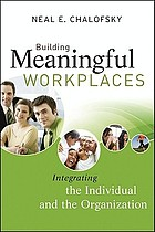 Meaningful workplaces : reframing how and where we work