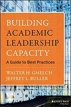 Building academic leadership capacity : a guide to best practices