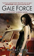 Gale force : a weather warden novel