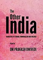 The other India : narratives of terror, communalism and violence