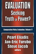 Evaluation : seeking truth or power?