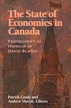 The state of economics in Canada : festschrift in honour of David Slater