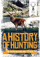 A history of hunting : the deerstalkers part 2, 1987-2012