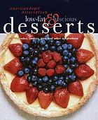 American Heart Association low-fat & luscious desserts : cakes, cookies, pies, and other temptations.