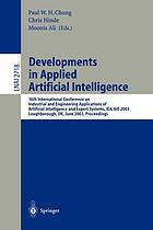 Developments in applied artificial intelligence : 16th International Conference on Industrial and Engineering Applications of Artificial Intelligence and Expert Systems, IEA/AIE 2003, Loughborough, UK, June 23-26, 2003 : proceedings
