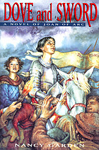 Dove and sword : a novel of Joan of Arc