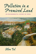 Pollution in a promised land : an environmental history of Israel