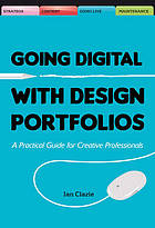 Creating your digital design portfolio : a practical guide to showcasing your work online