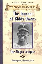 The journal of Biddy Owens : the Negro leagues