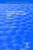 Social and economic inequality in the Soviet Union : six studies