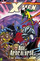 X-men age of apocalypse : the complete epic