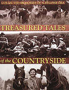 Treasured tales of the countryside : collected memories of a bygone era
