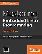 Mastering Embedded Linux Programming - Second Edition.