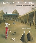 Leonora Carrington : surrealism, alchemy and art