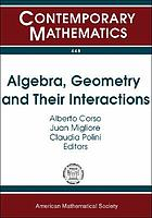 Algebra, Geometry and Their Interactions.